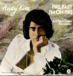 Andy Kim - Fire, Baby I'm On Fire
