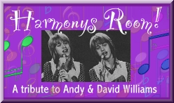Harmony's Room - Andy and David Williams fansite